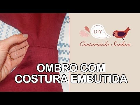 Ombro com costura embutida - YouTube                                                                                                                                                      Mais