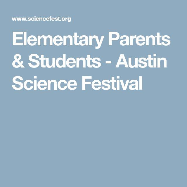 Elementary Parents & Students - Austin Science Festival