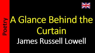 Poesia - Sanderlei Silveira: A Glance Behind the Curtain - James Russell Lowell