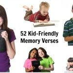 52 Kid-Friendly Bible Memory Verses - Lots of lesson plans for Bible stories