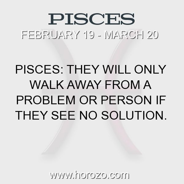 Fact about Pisces: Pisces: They will only walk away from a problem or... #pisces, #piscesfact, #zodiac. Pisces, Join To Our Site https://www.horozo.com You will find there Tarot Reading, Personality Test, Horoscope, Zodiac Facts And More. You can also chat with other members and play questions game. Try Now! #horoscopelove