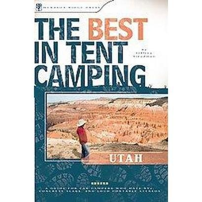 The Best in Tent Camping Utah (Paperback)  With Utah native and camping expert Jeffery Steadman on your side, the very best tent camping in Utah is only a quick read away. Hand selected for their appeal to tent campers who love seclusion, beauty, quiet, and security, the 50 campsites profiled in The Best in Tent Camping: Utah represent the best of the best.