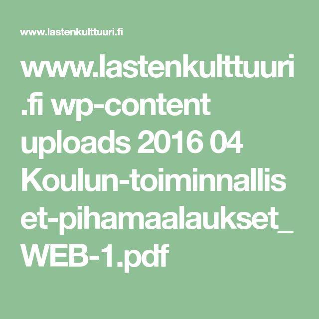 www.lastenkulttuuri.fi wp-content uploads 2016 04 Koulun-toiminnalliset-pihamaalaukset_WEB-1.pdf