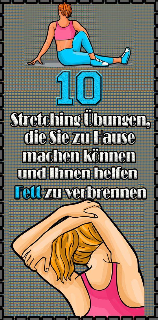 10 Stretching Übungen, die Sie zu Hause machen können und Ihnen helfen Fett zu verbrennen