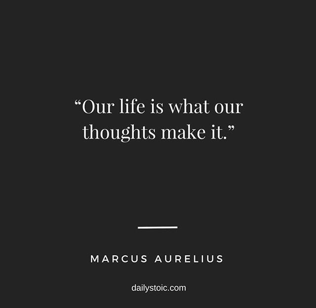 """""""Our life is what your thoughts make it""""  __ⓠ Marcus Aurelius #LifeQuotes #think"""