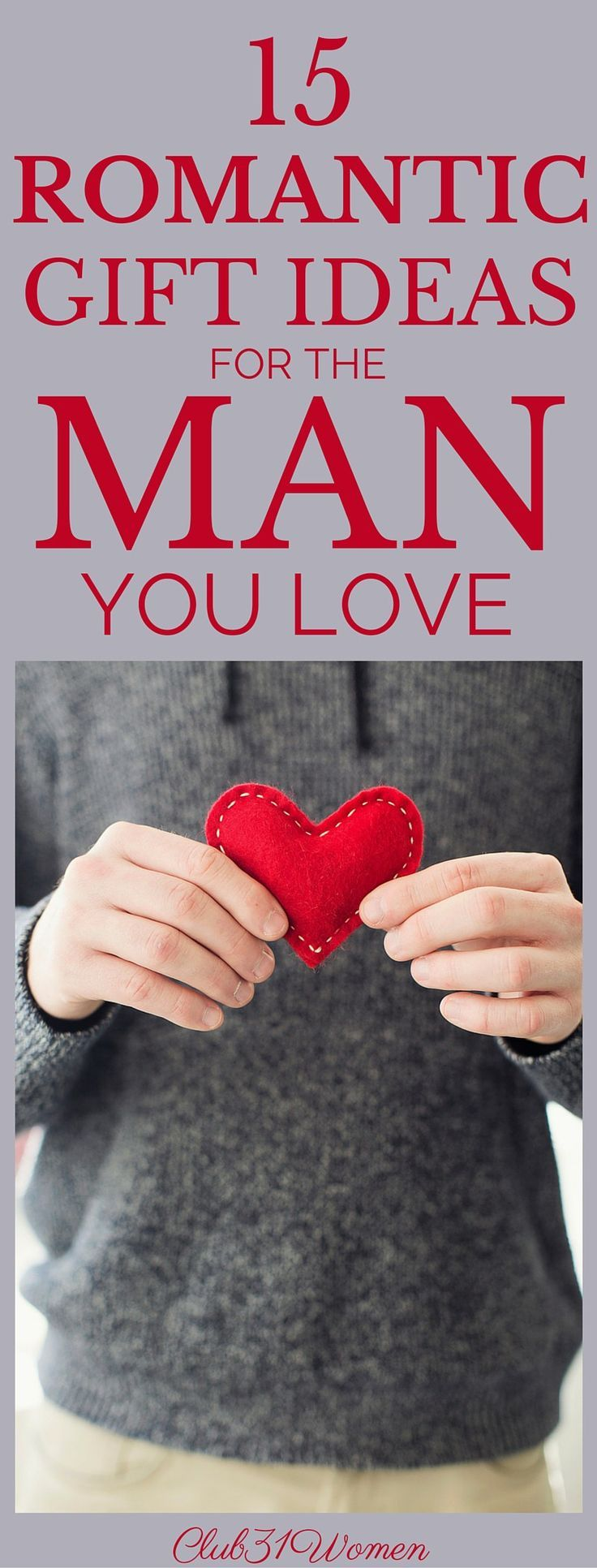 Looking for the perfect gift for the man you love? Something special that he will really enjoy and appreciate? Here are 15 surprisingly romantic (and affordable) gift ideas for him! ~ Club31Women