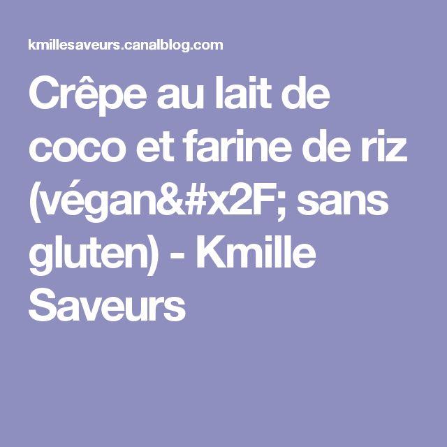 Crêpe au lait de coco et farine de riz (végan/ sans gluten) - Kmille Saveurs