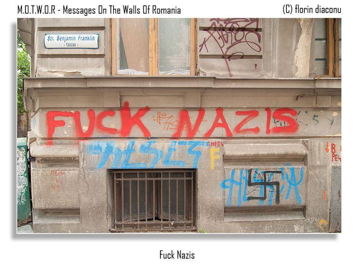 Message: Fuck Nazis Location: Benjamin Franklin Street, Bucharest