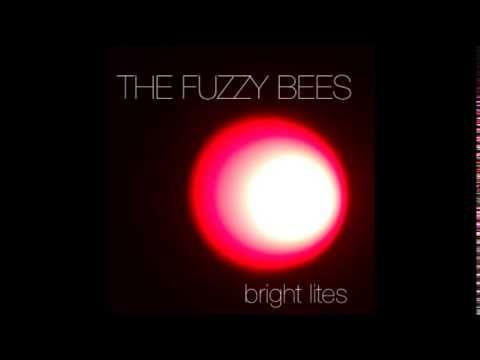 The Fuzzy Bees - Bright Lites (Audio)