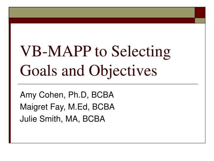 VB-MAPP to Selecting Goals and Objectives.