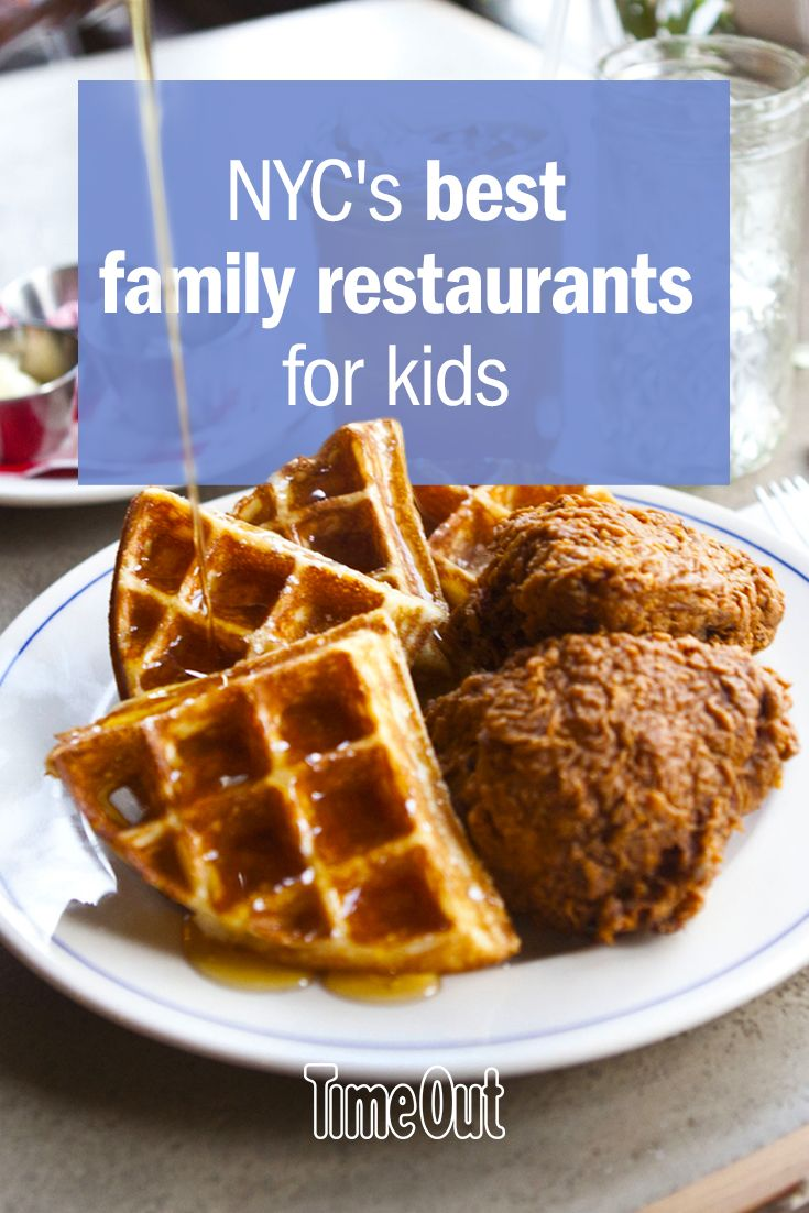 Nyc Is A Foo S Paradise Grab The Whole Gang And Book Reservations At Best Family Restaurants To Dine Out With Kids
