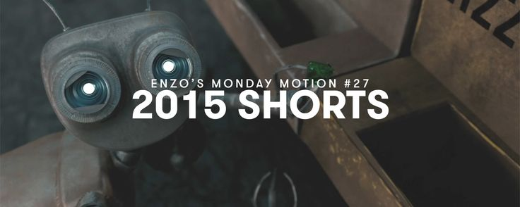 This time of the year you're already stopped working or you're counting down the hours at work. I say a perfect time to watch my selection of 2015 shorts.