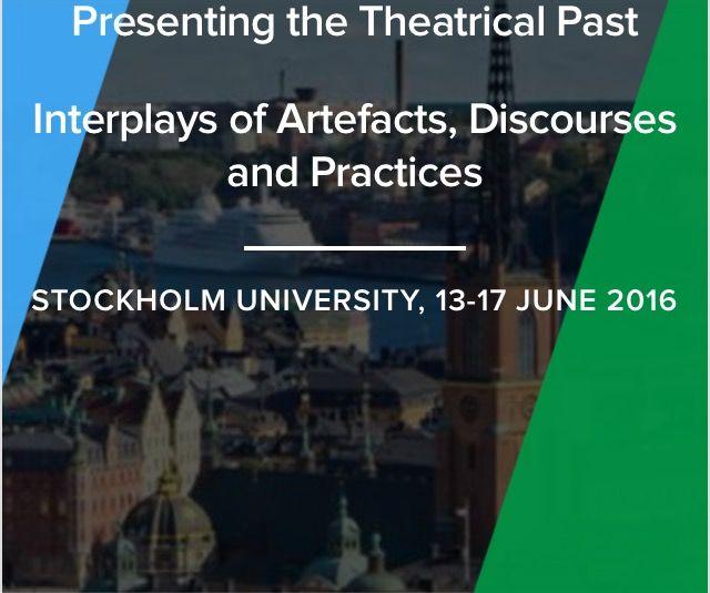 IFTR: Presenting the Theatrical Past. Convegno a Stoccolma 11-17 giugno