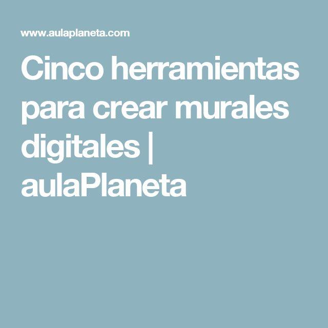 Cinco herramientas para crear murales digitales | aulaPlaneta
