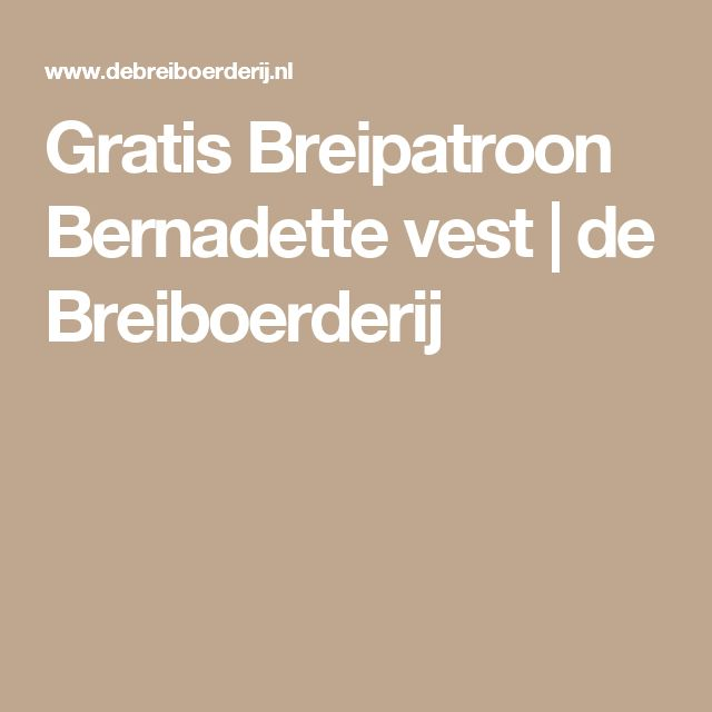 Gratis Breipatroon Bernadette vest  | de Breiboerderij