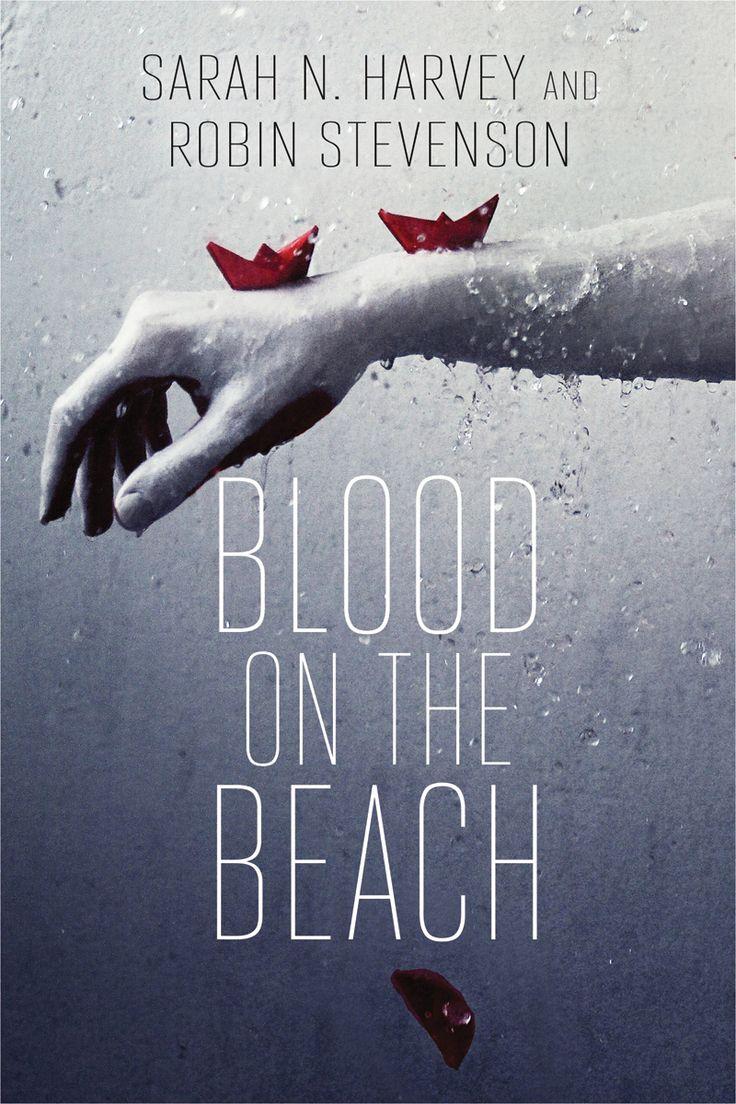 Blood on the Beach by Sarah N. Harvey and Robin Stevenson