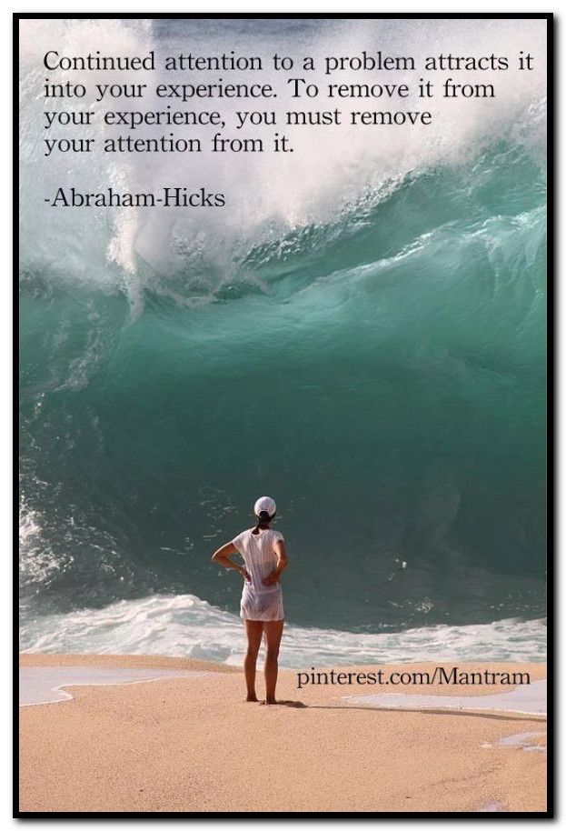 Continued attention to a problem attracts it into your experience. To remove it from your experience, you must remove your attention from it. Abraham-Hicks Quotes (AHQ3177) #attention