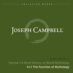 Joseph Campbell Audio Collection:  Series II Lectures (first volume complete; this will be another thirty-plus hours of rare or previously unavailable recordings of Campbell at his best)