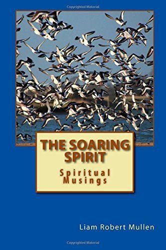 The Soaring Spirit, http://www.amazon.co.uk/dp/1507604238/ref=cm_sw_r_pi_awdl_vhEpvb1YKKAJC