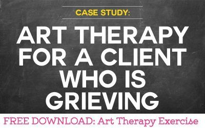 Art Therapy Case Study of Grief including an Art Therapy Exercise