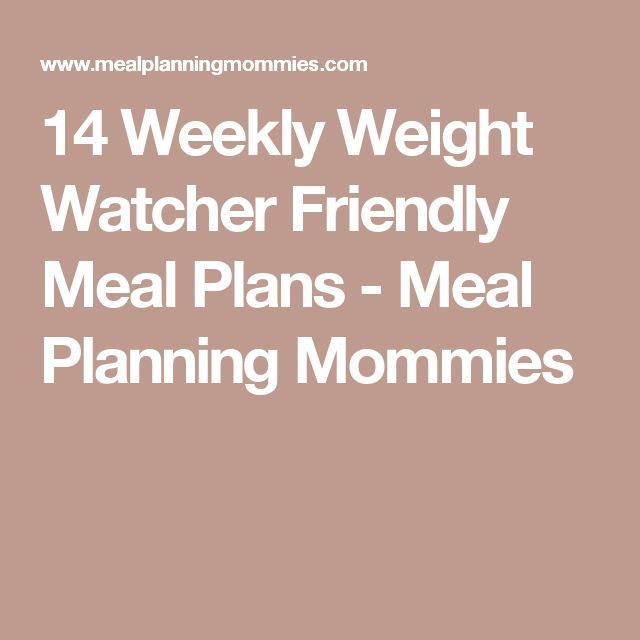 14 Weekly Weight Watcher Friendly Meal Plans - Meal Planning Mommies