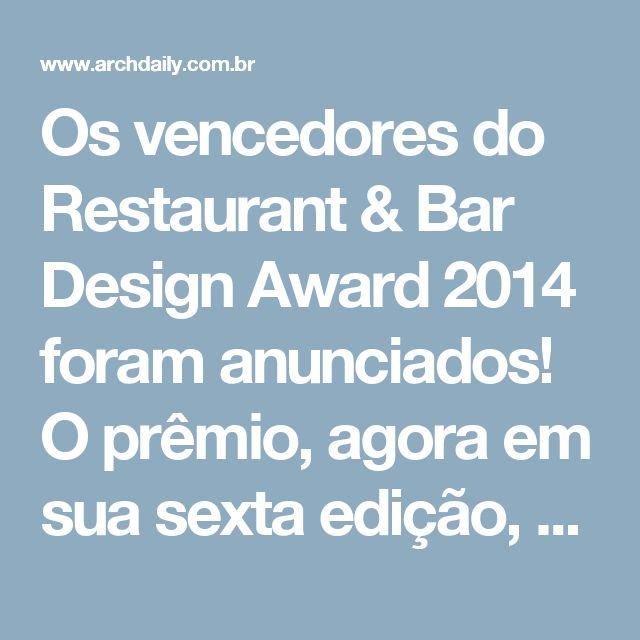 Os vencedores do Restaurant & Bar Design Award 2014 foram anunciados! O prêmio, agora em sua sexta edição, é um dos mais prestigiados da categoria. Projetos de várias partes do mundo foram reconhecidos entre os melhores restaurantes e bares.