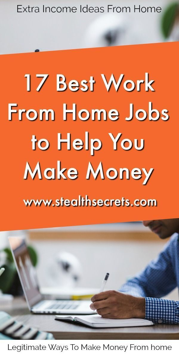 43 Legitimate Ways To Make Money From Home – Work and Life: Tips for Success