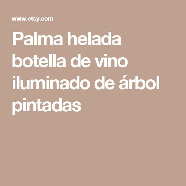 Palma helada botella de vino iluminado de árbol pintadas