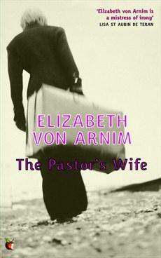 Elizabeth Von Arnim - The Pastor's Wife