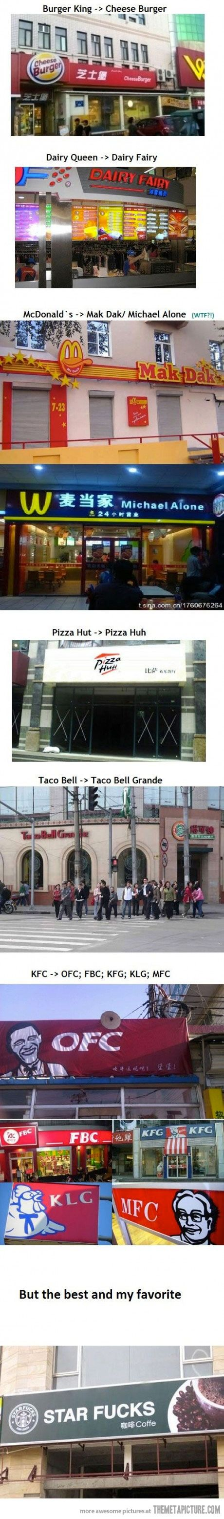 We should move to China, you an get a taco bell grande and get F'd at starbucks.