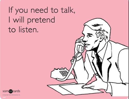 Image via We Heart It #haha #listen #lol #pretend #someecards #talk
