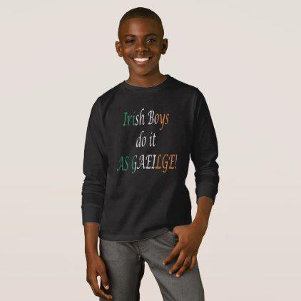 #Irish Boys Do It As Gaeilge Basic Longsleeve T T-Shirt - customized designs custom gift ideas