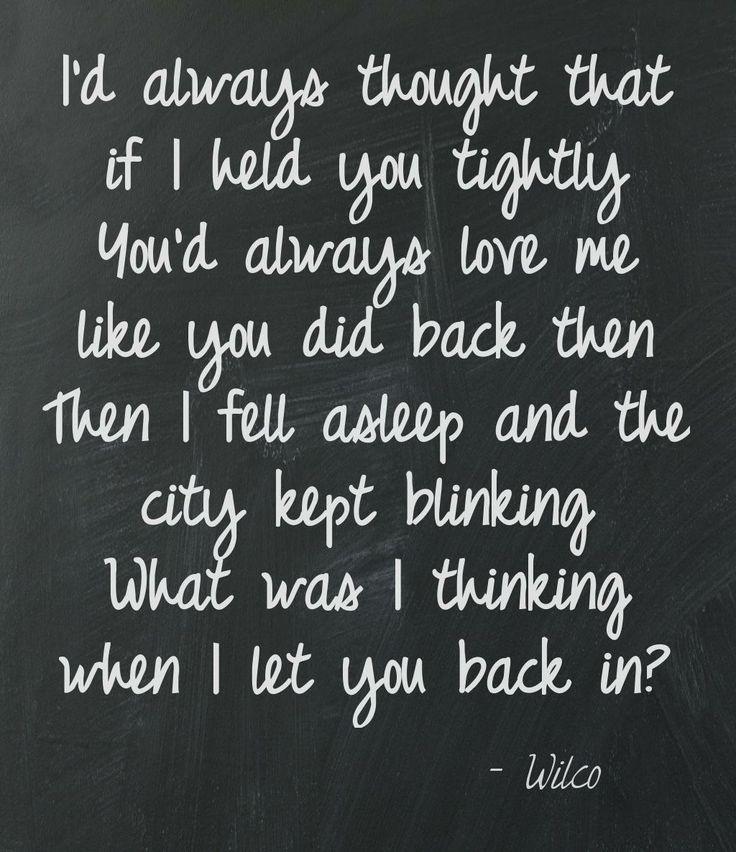 Lyric my darling wilco lyrics : 31 best Wilco images on Pinterest | Lyric quotes, Lyrics and Music ...