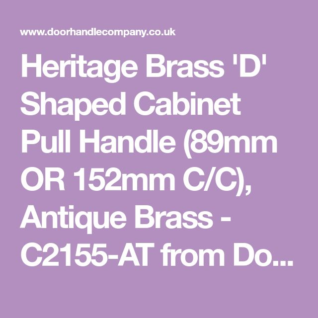 Heritage Brass 'D' Shaped Cabinet Pull Handle (89mm OR 152mm C/C), Antique Brass - C2155-AT from Door Handle Company