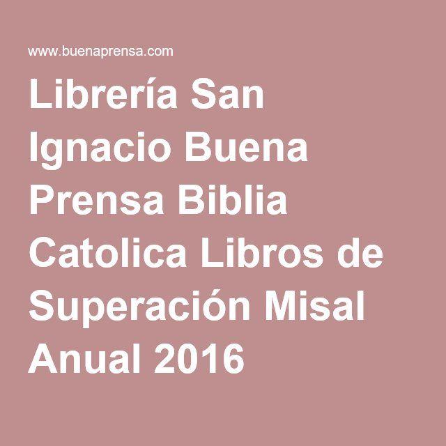 Librería San Ignacio Buena Prensa Biblia Catolica Libros de Superación Misal Anual 2016 Evangelio.. VICTORIOSA REINA DEL MUNDO DEVOCIONES. (BERAKOTH)