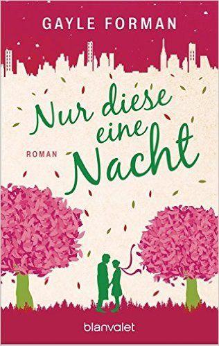 Nur diese eine Nacht: Roman: Amazon.de: Gayle Forman, Bettina Spangler: Bücher