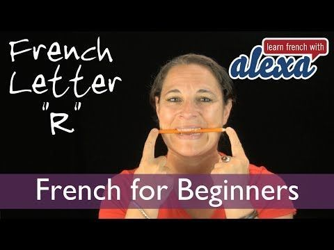 The best demonstration and exercise- How to pronounce R in French from Learn French With Alexa - YouTube