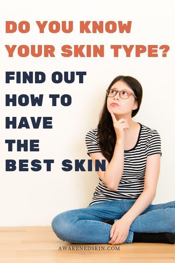 How To Know Your Skin Type For The Best Skin Good Skin Normal