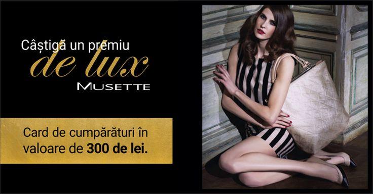 CÂȘTIGĂ UN CARD DE CUMPĂRĂTURI MUSETTE ÎN VALOARE DE 300 DE LEI!