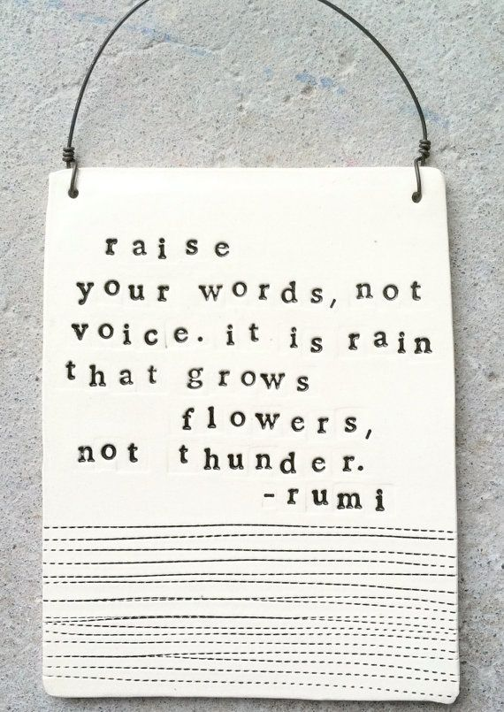 grow flowers.Thoughts, Thunder, Remember This, Inspiration, Wisdom, So True, Rumi Quotes, Rain, Growing Flower