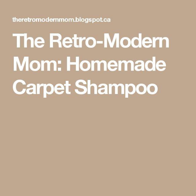 1000 Ideas About Homemade Carpet Shampoo On Pinterest