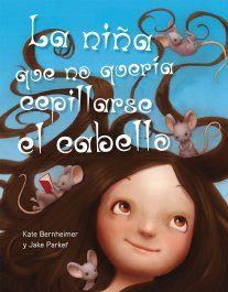 """Libros que hay que leer: """"La niña que no quería cepillarse el cabello"""" - Kaet Bernheimer y Jake Parker"""
