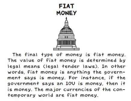 The value of fiat money is determined by legal means (legal tender laws). In other words, fiat money is anything the government says is money. For instance, if the government says an IOU is money, then it is money. The major currencies of the contemporary  world are fiat money.
