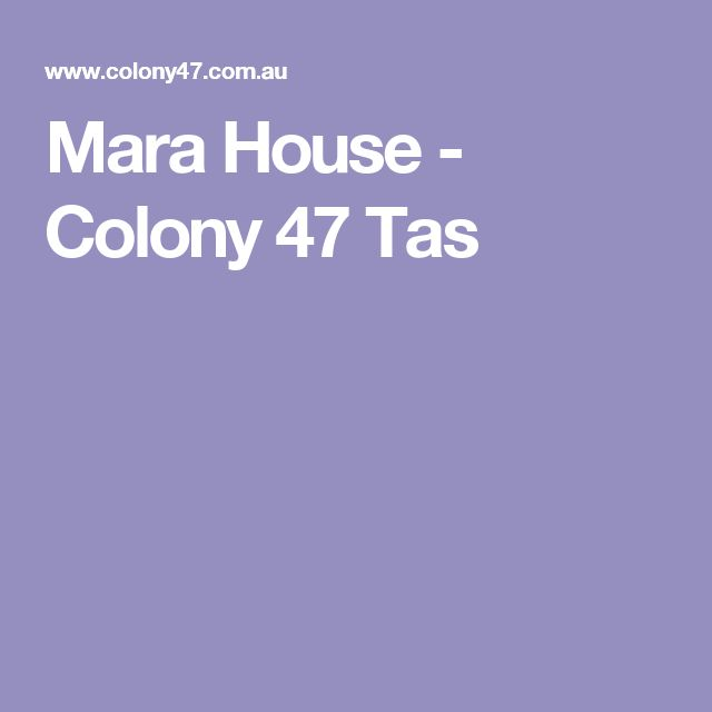 Mara House - Colony 47 Tas - no religious affiliation