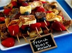 French toast kebobs - Love this idea, but worried the french toast won't taste good cold.