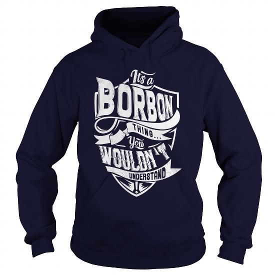 BORBON #name #tshirts #BORBON #gift #ideas #Popular #Everything #Videos #Shop #Animals #pets #Architecture #Art #Cars #motorcycles #Celebrities #DIY #crafts #Design #Education #Entertainment #Food #drink #Gardening #Geek #Hair #beauty #Health #fitness #History #Holidays #events #Home decor #Humor #Illustrations #posters #Kids #parenting #Men #Outdoors #Photography #Products #Quotes #Science #nature #Sports #Tattoos #Technology #Travel #Weddings #Women