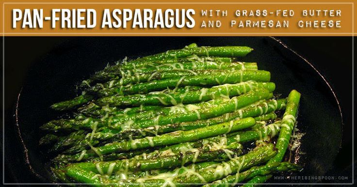 The Rising Spoon: Monthly Veg-ucation: Pan-Fried Asparagus with Grass-Fed Butter & Parmesan Cheese
