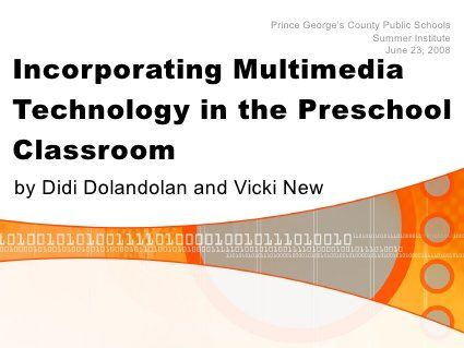 Incorportating Multimedia Technology In The Preschool Classroom