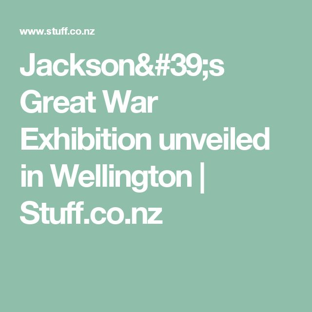 Jackson's Great War Exhibition unveiled in Wellington | Stuff.co.nz