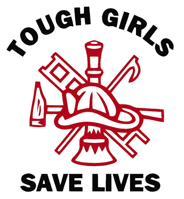 Tough girls save lives. This would make a great woman's firefighter tat!